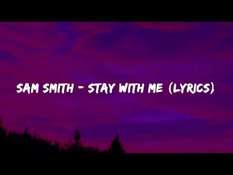 Sam Smith - Stay With Me (Lyrics)