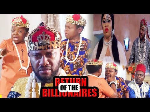 RETURN OF THE BILLIONAIRES 11&12 - Yul Edochie and Aki&Pawpaw  latest Nigerian Nollywood Movie