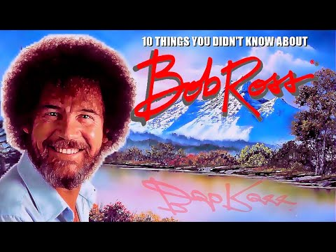 10 Things You Didn't Know About Bob Ross