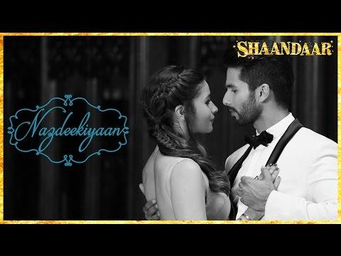 Nazdeekiyaan | Video | Shaandaar | Shahid Kapoor,