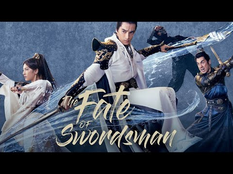 Full Movie - ศึกกระบี่ท่องยุทธภพ | The Fate Of Swordsman 【ซับไทย】