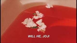 Video Joji; Will He (lyrics) MP3, 3GP, MP4, WEBM, AVI, FLV Agustus 2019