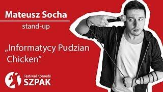 """Video Mateusz Socha stand-up - """"Informatycy, Pudzian, Chicken"""" MP3, 3GP, MP4, WEBM, AVI, FLV Agustus 2018"""