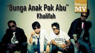 Khalifah - Bunga Anak Pak Abu (Official Music Video)
