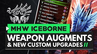 Monster Hunter World Iceborne   End Game Master Rank Weapon Augments & Custom Upgrades Explained