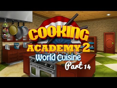 Cooking Academy 2 - Gameplay Part 14 (4/4) American Restaurant