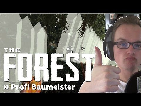 THE FOREST # 47 - Profi Baumeister «» Let's Play The Forest | HD
