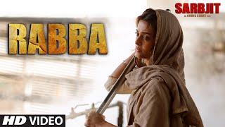 Rabba Video Song SARBJIT Aishwarya Rai Bachchan Randeep Hooda Richa Chadda
