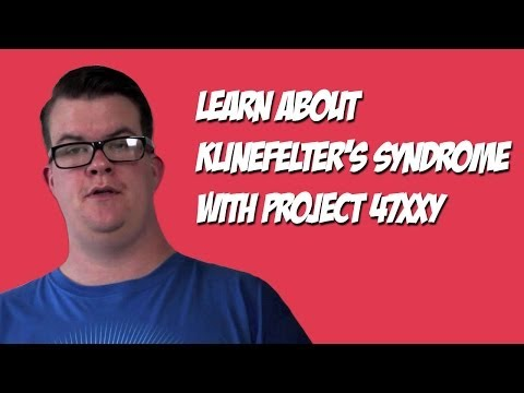Klinefelter's Syndrome - Project 47XXY