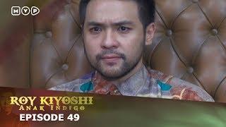 Video Roy Kiyoshi Anak Indigo Episode 49 MP3, 3GP, MP4, WEBM, AVI, FLV September 2018