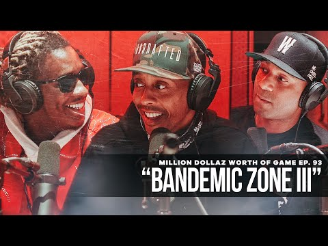 """Million Dollaz Worth of Game Episode 93: """"BANDEMIC ZONE III"""" FEATURING YOUNG THUG"""