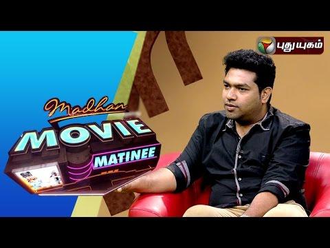 Kanithan Director T.N.Santosh in Madhan Movie Matinee | 28/02/2016 | Puthuyugam TV