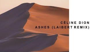 Video Céline Dion - Ashes (Laibert Remix) MP3, 3GP, MP4, WEBM, AVI, FLV Agustus 2018