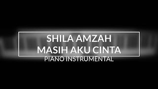Video Shila Amzah - Masih Aku Cinta (Piano Instrumental Cover) MP3, 3GP, MP4, WEBM, AVI, FLV Mei 2019