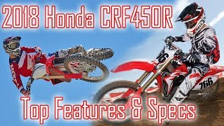 10. The New 2018 Honda CRF450R. Nice refined package with some features. Check this!