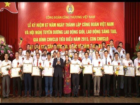 Công đoàn Công Thương Việt Nam tuyên dương lao động giỏi năm 2015