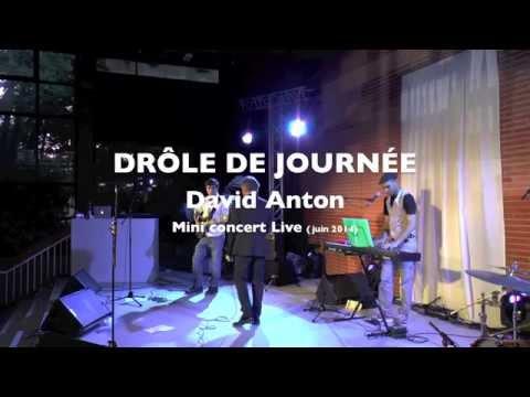 Drôle de journée - David Anton - mini concert live