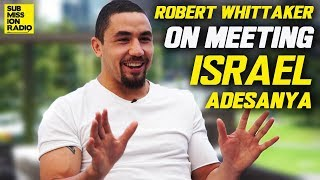 Video Robert Whittaker Describes Meeting Israel Adesanya For First Time MP3, 3GP, MP4, WEBM, AVI, FLV Desember 2018