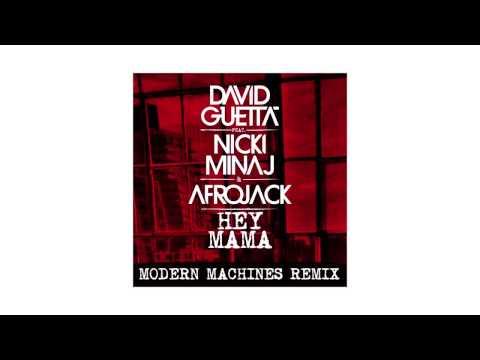David Guetta - Hey Mama (Modern Machines remix - sneak peek) ft Nicki Minaj, Bebe Rexha & Afrojack