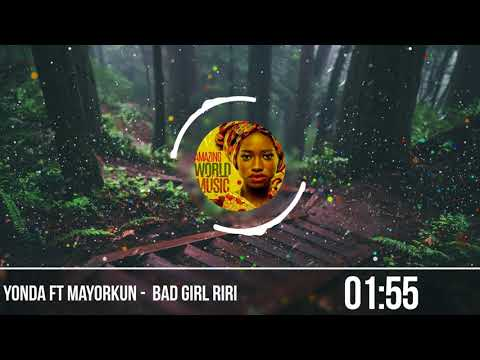 Yonda ft Mayorkun  - Bad Girl Riri