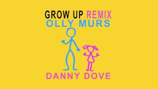 Olly Murs - Grow Up (Danny Dove remix) Video