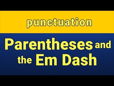 Punctuation: Parentheses and the em dash (видео)