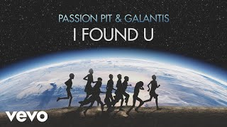 Passion Pit & Galantis - I Found U (Lyric Video)