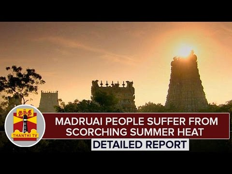 Madurai-People-Suffer-From-Scorching-Summer-Heat-Steps-Taken-To-Avoid-Water-Shortage