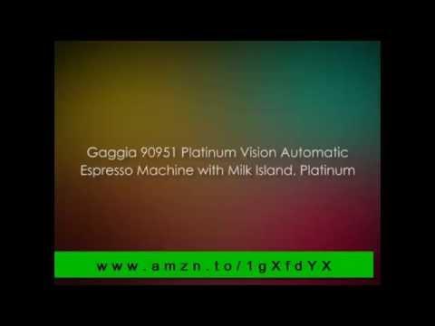 Gaggia 90951 Platinum Vision Automatic: Gaggia 90951 Platinum Vision Automatic Review
