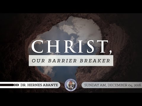 Christ, Our Barrier Breaker - Dr. Hernes Abante