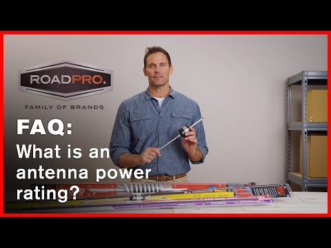 CB Radio FAQ #4 - What does Antenna Power Rating represent?