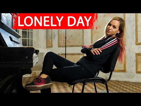 """System of a Down  """"Lonely Day"""" Cover by Alexandra Kuznetsova"""