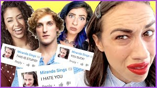 Today I leave hate comments on famous you tubers channels cuz they are being HATERS. Also - Logan Paul please be my new bae. bye/ Follow all my thingsTwitter - http://www.twitter.com/mirandasingsFacebook - https://www.facebook.com/mirandasingsofficialyoutube - http://www.youtube.com/mirandasings08Instagram - http://instagram.com/mirandasingsofficialVine - https://vine.co/u/9354589209175490564 tickets to my show. gO to my website: MirandaSings.comget my book - http://www.mirandasings.comget my merchandizze - http://mirandasings.spreadshirt.com/