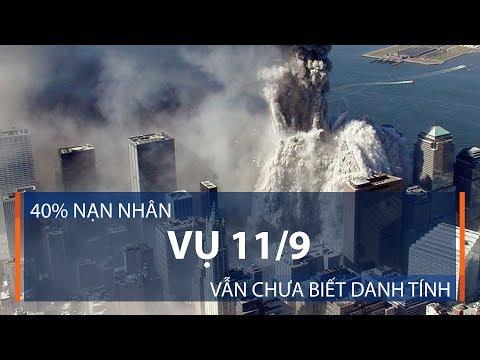 40% nạn nhân vụ 11/9 vẫn chưa biết danh tính | VTC1 - Thời lượng: 91 giây.