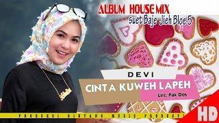 Video DEVI - CINTA KUWEH LAPEH ( House Mix Pale Ktb Sep Tari - Tari ) HD Video Quality 2018. MP3, 3GP, MP4, WEBM, AVI, FLV Januari 2019