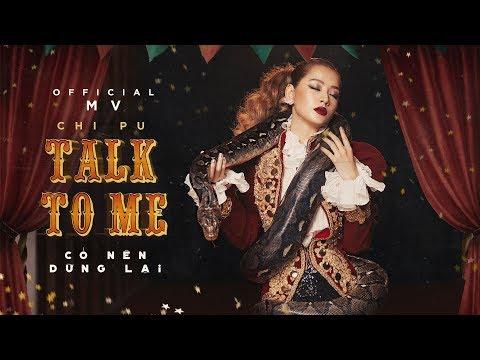 Chi Pu | TALK TO ME (Có Nên Dừng Lại) - Official MV (치푸) - Thời lượng: 4:53.