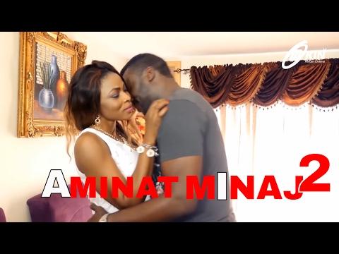 Aminat Minaj Part 2 Latest Nollywood Movie Blockbuster 2017
