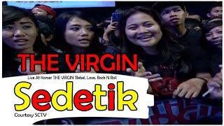THE VIRGIN [Sedetik] Live At Konser THE VIRGIN 'Rebel, Love, Rock N Roll' SCTV (28-01-2015)