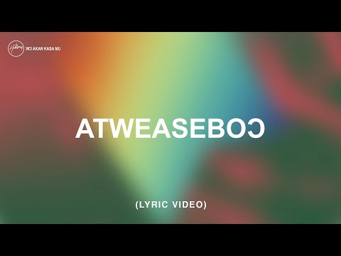 """Meaning Of """"Hillsong – Atweaseboɔ"""""""