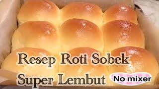 Video Cara Membuat Roti Sobek - Roti kasur yang lembut dan mudah tanpa mixer MP3, 3GP, MP4, WEBM, AVI, FLV Maret 2019