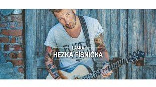 Video HEZKÁ PÍSNIČKA (OFFICIAL 4K)
