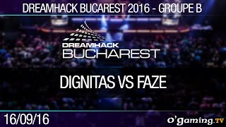 Groupe B - Dignitas vs FaZe - Dreamhack Bucarest