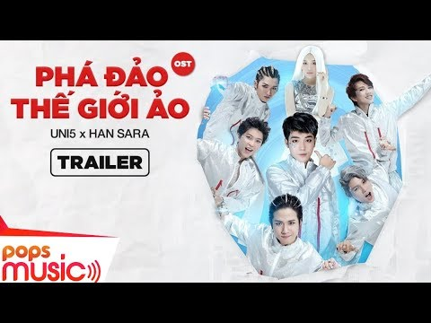 Phá Đảo Thế Giới Ảo OST | Break The Internet | Uni5 x Han Sara | Official Trailer - Thời lượng: 31 giây.