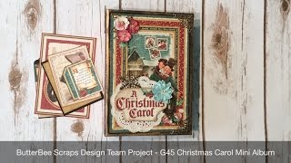 Blog post link: http://mysistersscrapper.com/2015/10/butterbee-scraps-design-team-project-g45-christmas-carol-mini-album/