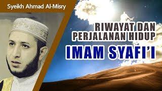 Video Mengenal Sejarah & Perjalanan Hidup Imam Syafi'i - Syeikh Ahmad Al-Misry MP3, 3GP, MP4, WEBM, AVI, FLV Juni 2019
