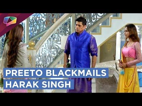 Preeto Blackmails Harak Singh | Mohini Becomes Pre