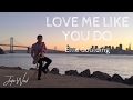 Justin Ward - Love Me Like You Do (Ellie Goulding Cover)