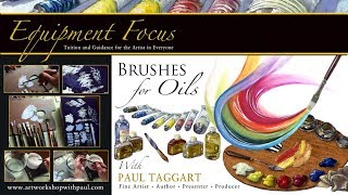 Brushes for Oil Painting - 'Painting Equipment Focus' with Paul Taggart