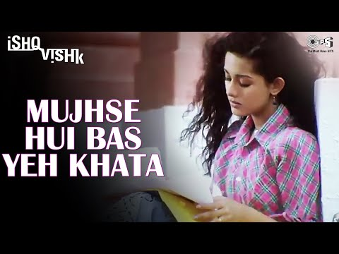 Video Mujhse Hui Bas Yeh Khata (Sad) - Ishq Vishk - Shahid Kapoor, Amrita Rao download in MP3, 3GP, MP4, WEBM, AVI, FLV January 2017