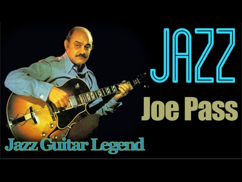 Joe Pass – Jazz Guitar Legend (part one)